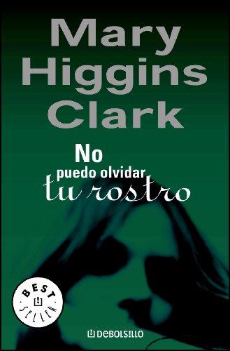 No puedo olvidar tu rostro por Mary Higgins Clark