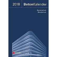 Beton-Kalender 2018: Schwerpunkte: Bautenschutz, Brandschutz, 2 Bände (Beton-Kalender - VCH)