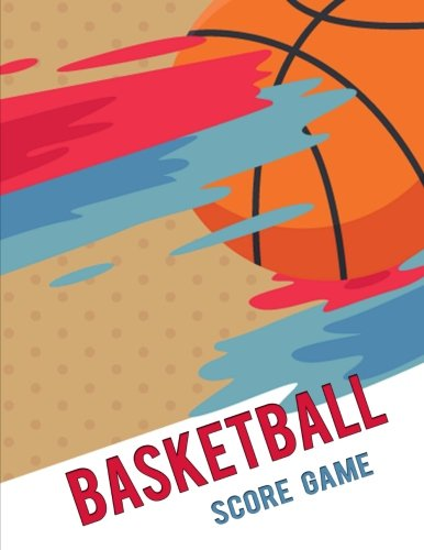 Basketball Score Game: Basketball Game Record Book, Basketball Score Keeper, Fouls, Scoring, Free Throws, Running score for both the home and visiting teams, Size 8.5 x 11 Inch, 100 Pages por Narika Publishing