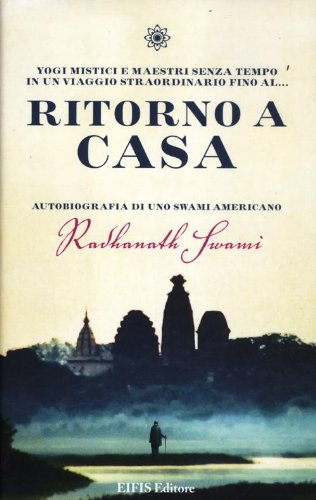 ritorno a casa. autobiografia di uno swami americano