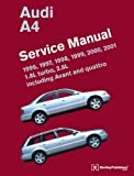 [Audi A4 (B5) Service Manual: 1996, 1997, 1998, 1999, 2000, 2001: 1.8l Turbo, 2.8l, Including Avant and Quattro] [By: Bentley Publishers] [November, 2012]