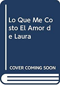 Lo Que Me Costo El Amor de Laura par Alejandro Dolina