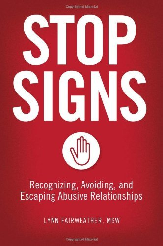 Stop Signs: Recognizing, Avoiding, and Escaping Abusive Relationships by Lynn Fairweather (19-Apr-2012) Paperback