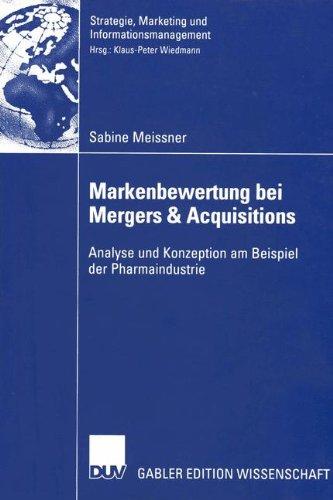 Markenbewertung bei Mergers & Acquisitions: Analyse und Konzeption am Beispiel der Pharmaindustrie (Strategie, Marketing und Informationsmanagement)
