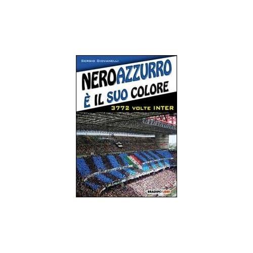Neroazzurro È Il Suo Colore. 3772 Volte Inter
