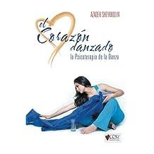 El Corazon Danzado: La Psicoterapia de La Danza