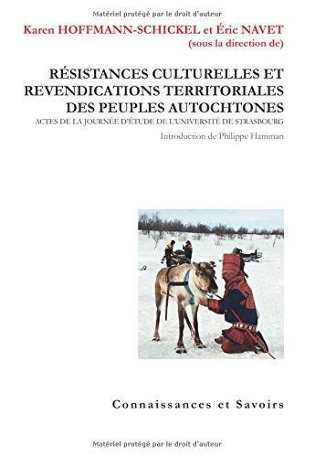 Résistances culturelles et revendications territoriales des peuples autochtones par Karen Hoffmann-Schickel - Éric Navet (Dir.)