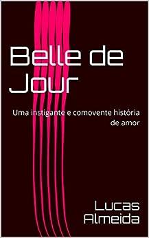 Descargar Torrent De Belle de Jour: Uma instigante e comovente história de amor Epub O Mobi