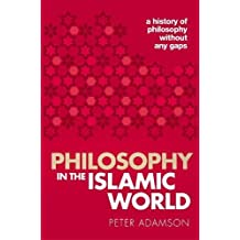Philosophy in the Islamic World: A history of philosophy without any gaps, Volume 3