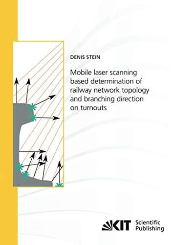 Infrastruktur-kits (Mobile laser scanning based determination of railway network topology and branching direction on turnouts (Schriftenreihe / Institut für Mess- und ... Karlsruher Institut für Technologie))