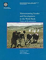 Mainstreaming Gender and Development in the World Bank: Progress and Recommendations (Environmentally & Socially Sustainable Development: Social Development)