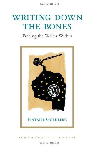 Writing Down the Bones: Freeing the Writer within (Shambhala Library) by Goldberg, Natalie Published by Shambhala Publications Inc (2010)