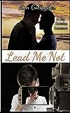 Lead Me Not: A Gay Christian Romance - Ann Gallagher
