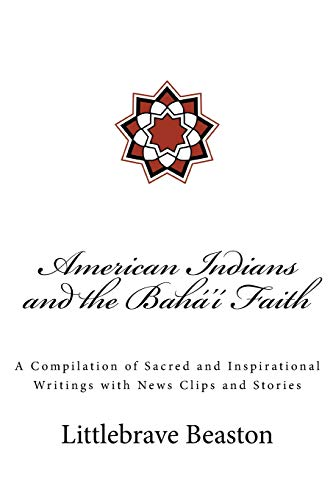 American Indians and the Bahá'í Faith di Littlebrave Beaston