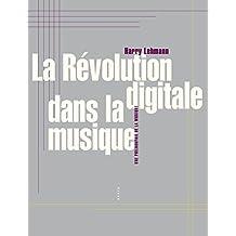 La Révolution digitale dans la musique: Une philosophie de la musique