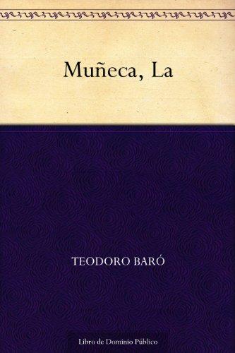 Muñeca, La por Teodoro Baró
