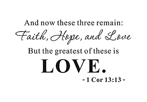And Now These Three Remain Faith Hope Love But The Greatest of These is Love Home Christian Bible Verse Religious Mural Quote Wall Sticker Decals Transfer Removable Lettering (Size1: 23.2