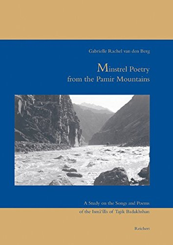 Minstrel Poetry from the Pamir Mountains: A Study on the Songs and Poems of the Ismailis of Tajik Badakhshan (Iran - Turan, Band 6)