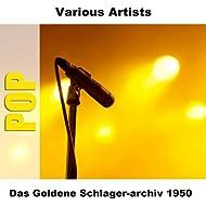 Das Goldene Schlager-archiv 1950