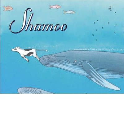 Shamoo A Whale of a Cow by Hill, Ros ( AUTHOR ) Oct-01-2005 Hardback