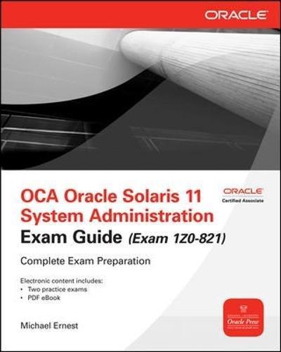OCA Oracle Solaris 11 System Administration Exam Guide (Exam 1Z0-821) (Informatica) por Michael Ernest