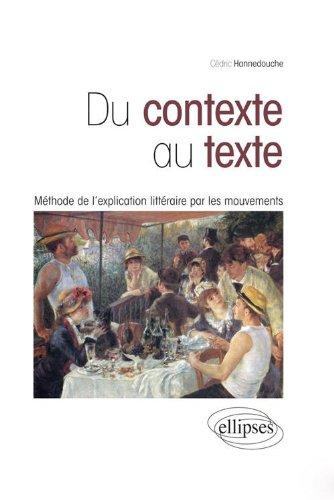 Du contexte au texte méthode de l'explication littéraire par les mouvements par Cédric Hannedouche