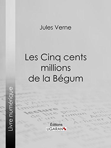 En ligne téléchargement Les Cinq cents millions de la Bégum pdf ebook
