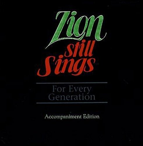 Zion Still Sings for Every Generation Accompaniment Edition