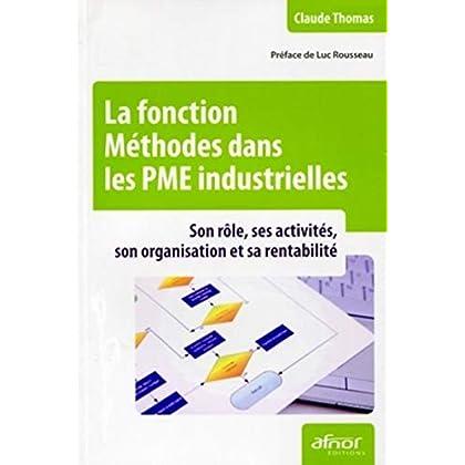 La fonction Méthodes dans les PME industrielles: Son rôle, ses activités, son organisation et sa rentabilité.