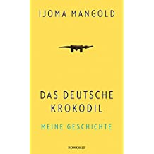 Das deutsche Krokodil: Meine Geschichte