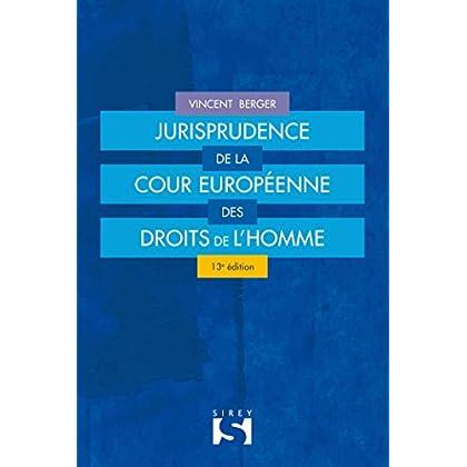 Jurisprudence de la Cour européenne des droits de l'Homme - 13e éd.