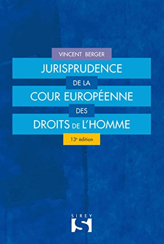 Jurisprudence de la Cour européenne des droits de l'Homme - 13e éd. par Vincent Berger