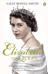 Elizabeth the Queen: The Woman Behind the Throne