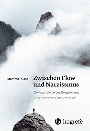 Zwischen Flow und Narzissmus: Die Psychologie des Bergsteigens