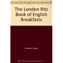 The London Ritz Book of English Breakfasts by Helen Simpson (1988-10-27)