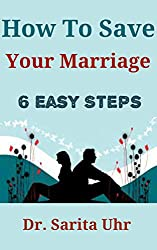 How to Save Your Marriage: 6 Easy Steps (Feeling Overwhelmed Series)