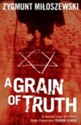 A Grain of Truth (Polish State Prosecutor Szacki Investigates, Band 2)