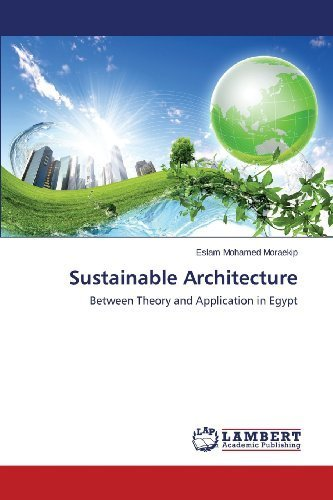 Sustainable Architecture: Between Theory and Application in Egypt by Moraekip, Eslam Mohamed (2013) Paperback