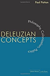 Deleuzian Concepts: Philosophy, Colonization, Politics (Cultural Memory in the Present) by Paul Patton (2010-05-19)