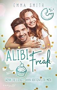 Alibi Freak: Wenn du liebst, dann hoffentlich mich (Catch her 2)