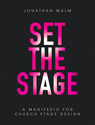 Set the Stage: A Manifesto for Church Stage Design (English Edition)