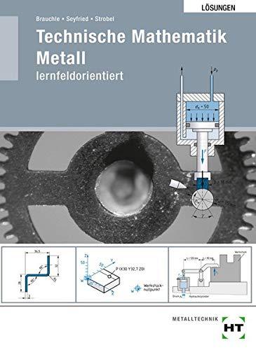 Lösungen Technische Mathematik Metall lernfeldorientiert