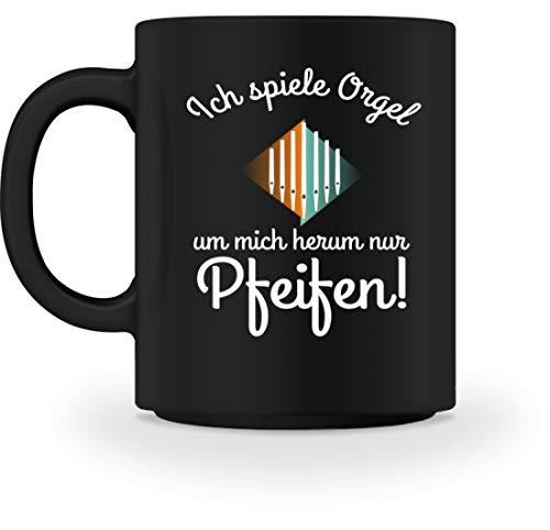rgel - Um mich herum nur Pfeifen - perfekt für Organisten - Tasse -M-Schwarz ()