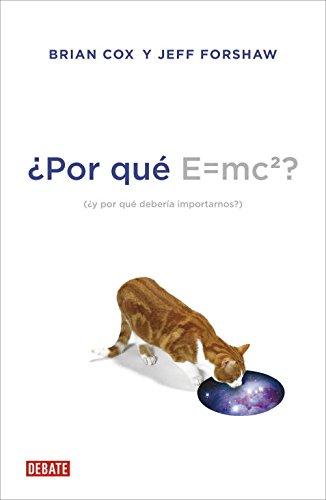 ¿Por qué E=mc²? / Why Does E=mc²?: ¿y por qué debería importarnos? / And Why Should We Care?