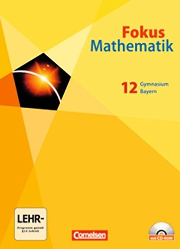Fokus Mathematik - Gymnasiale Oberstufe - Bayern: 12. Jahrgangsstufe - Schülerbuch mit CD-ROM