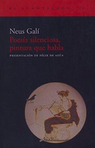 Poesía silenciosa, pintura que habla (El Acantilado) por Neus Galí