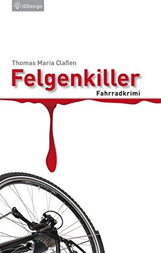 Preisvergleich Produktbild Felgenkiller: Fahrradkrimi (Manni Hanraths)