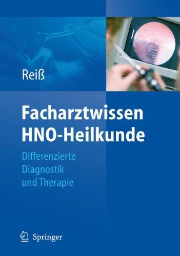 Facharztwissen HNO-Heilkunde: Differenzierte Diagnostik und Therapie