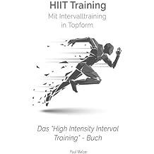 HiiT Training: Mit Intervalltraining in Topform: Das High Intensity Interval Training Buch