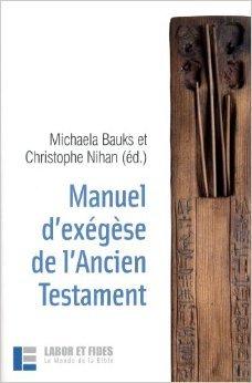 Manuel d'exgse de l'Ancien Testament de Michaela Bauks,Christophe Nihan,Jan Joosten ( 21 novembre 2008 )